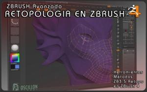 ZBRUSH Avanzado I – RETOPOLOGIA EN ZBRUSH – ZBrush4